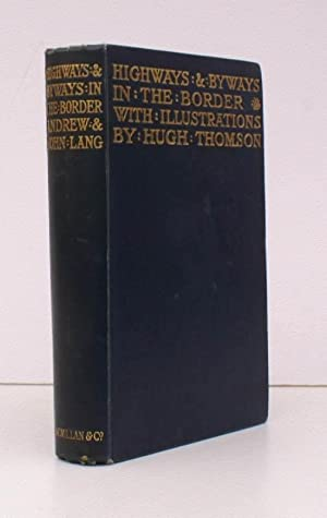 Highways and Byways in The Border. With Illustrations by Hugh Thomson.: Hugh THOMSON). A. LANG and ...
