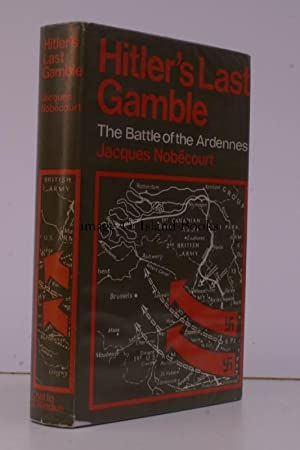 Hitler's Last Gamble. The Battle of the Ardennes. Translated from the French by R.H. Barry.: J...