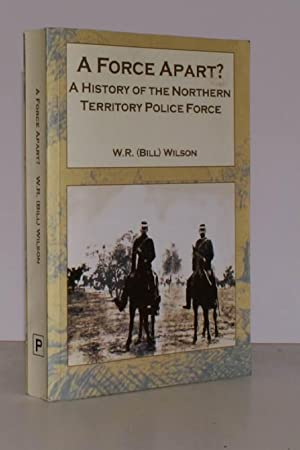 A Force Apart? A History of the Northern Territory Police Force 1870-1926. NORTHERN TERRITORY ...