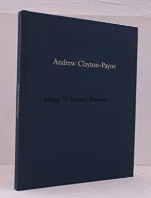 Catalogue of Works sold]. Andrew Clayton-Payne. NEAR FINE COPY: ANDREW CLAYTON-PAYNE Ltd