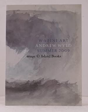 Summer 2009. . ine Art. Andrew Wyld. Summer 2009. FINE COPY WITH PRICE LIST: W.S. FINE ART LTD and ...