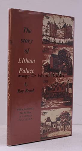 The Story of Eltham Palace. With a Foreword by R. . Butler. FINE COPY IN UNCLIPPED DUSTWRAPPER: Roy...