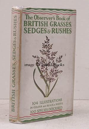 The Observer's Book of British Grasses, Sedges and Rushes. With an Introduction by A Bruce ...