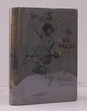 The Secret of the Australian Desert. With Illustrations by Percy F. . Spence.: E. FAVENC