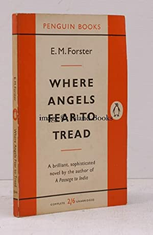 Where Angels fear to tread. THE AUTHOR'S FIRST NOVEL IN PENGUIN: E.M. FORSTER