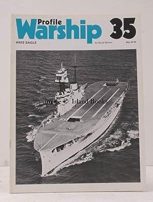 Warship Profile 35: HMS Eagle. HMS Eagle [Aircraft Carrier].: David BROWN