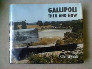 Gallipoli Then and Now. BRIGHT, CLEAN COPY IN DUSTWRAPPER: Steve NEWMAN