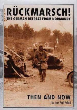 Ruckmarsch Then and Now. The German Retreat from Normandy. FINE COPY IN DUSTWRAPPER: Jean Paul ...