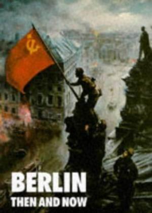 Berlin Then and Now. FINE COPY IN DUSTWRAPPER: Tony LE TISSIER