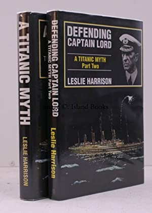 A Titanic Myth. The Californian Incident [with] A Titanic Myth. Part Two. Defending Captain Lord. ...