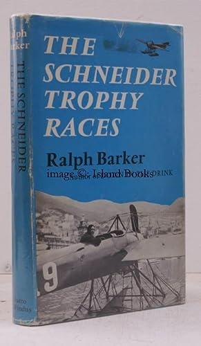 The Schneider Trophy Races. NEAR FINE COPY IN UNCLIPPED DUSTWRAPPER: Ralph BARKER