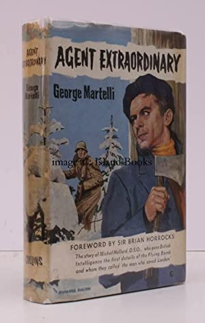 Agent Extraordinary. The Story of Michel Hollard. [With a Foreword by Sir Brian Horrocks].: George ...