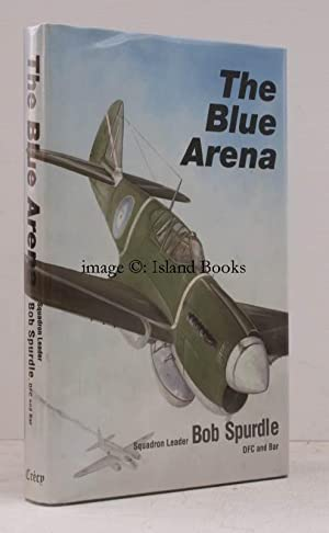 The Blue Arena. [Second and Best Edition]. FINE COPY IN UNCLIPPED DUSTWRAPPER: Bob SPURDLE