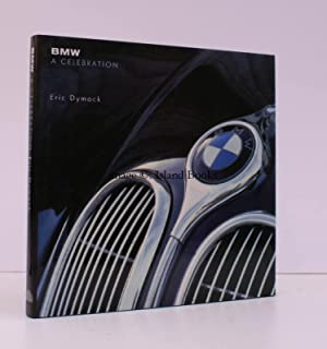 BMW. A Celebration. FINE COPY IN UNCLIPPED DUSTWRAPPER: Eric DYMOCK