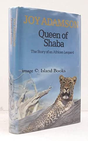 Queen of Shaba. The Story of an African Leopard. NEAR FINE COPY IN UNCLIPPED DUSTWRAPPER: Joy ...