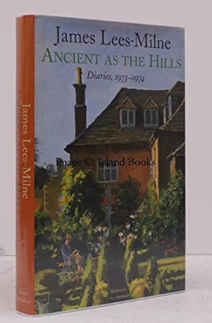 Ancient as the Hills. [Diaries, 1973-74].: James LEES-MILNE