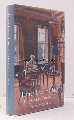 Ceaseless Turmoil. [Diaries, 1988-1992]. FINE COPY IN UNCLIPPED DUSTWRAPPER: James LEES-MILNE