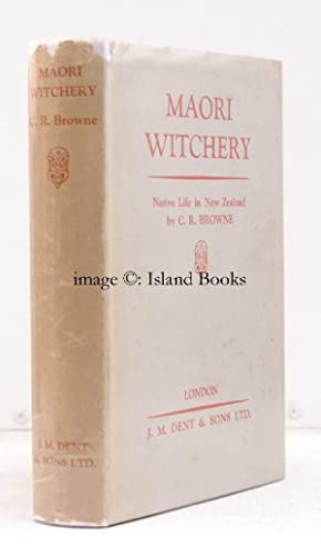 Maori Witchery. Native Life in New Zealand.: C.R. BROWNE