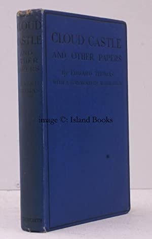 Cloud Castle and other Papers. With a Foreword by W.H. Hudson. BRIGHT, CLEAN COPY: Edward THOMAS