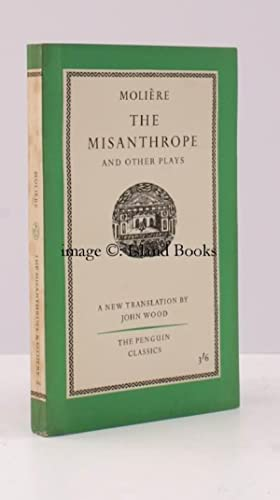 The Misanthrope and other Plays. Translated with an Introduction by John Wood. [Penguin Classics]...