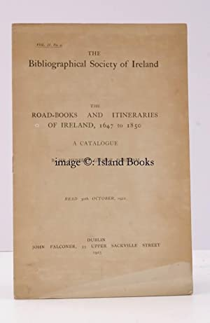The Bibliographical Society of Ireland. The Road-Books and Itineraries of Ireland, 1647 to 1850. A ...