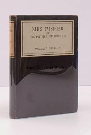 Mrs Fisher or the Future of Humour. BRIGHT, CLEAN COPY: Robert GRAVES