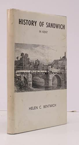 History of Sandwich in Kent. EDITION LIMITED: Helen C. BENTWICH