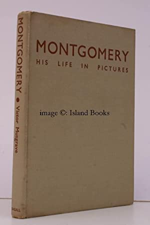 Montgomery. His Life in Pictures. Foreword: Field-Marshal Sir Claud Jacob. Introduction: Lt.-Gen....