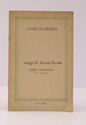 Land Workers.: John MASEFIELD