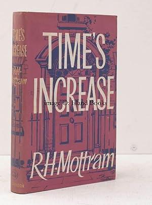 Time's Increase. NEAR FINE COPY IN DUSTWRAPPER: Ralph Hale MOTTRAM