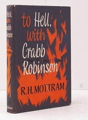 To Hell, with Crabb Robinson. NEAR FINE: Ralph Hale MOTTRAM