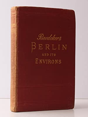 Berlin and its Environs. Handbook for Travellers by Karl Baedeker. With 30 Maps and Plans. Sixth ...
