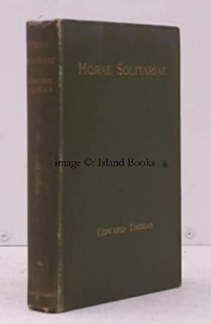 Horae Solitariae. BRIGHT, CLEAN COPY OF AUTHOR'S: Edward THOMAS