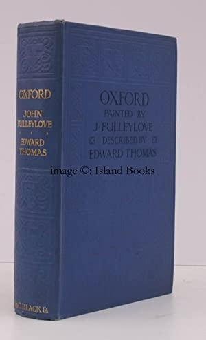 Oxford. Painted by John Fulleylove. Described by Edward Thomas [Revised Edition].: Edward THOMAS
