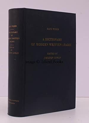 A Dictionary of Modern Written Arabic. Edited by J. Milton Cowan. [First English Edition]. NEAR ...