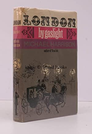 London by Gaslight 1861-1911. IN UNCLIPPED DUSTWRAPPER: Michael HARRISON