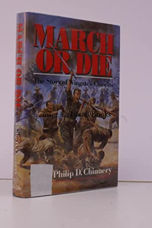 March or Die. The Story of Wingate's Chindits.: Philip G. CHINNERY