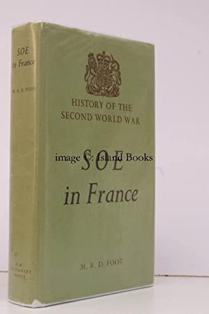 SOE in France. An Account of the Work of the British Special Operations Executive in France 1940-44...