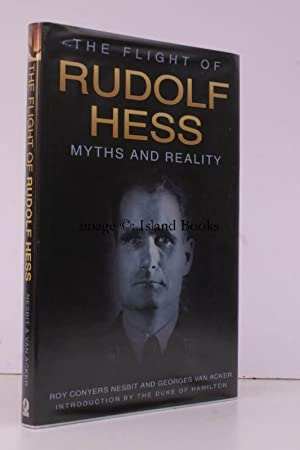 The Flight of Rudolf Hess. Myths and Reality. Foreword by the Duke of Hamilton.: R.C. NESBIT and G....