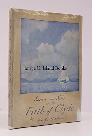 Scenes and Sails on the Firth of Clyde. With Fifty-One Camera Studies by the Author. [Second ...