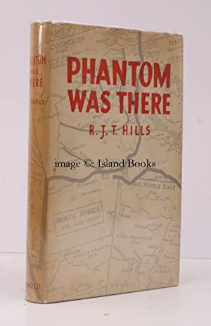 Phantom was there [GHQ Liaison Regiment]. NEAR FINE COPY IN UNCLIPPED DUSTWRAPPER: R.J.T. HILLS
