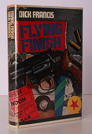 Flying Finish. NEAR FINE COPY IN UNCLIPPED DUSTWRAPPER: Dick FRANCIS