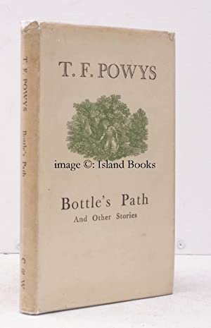 Bottle's Path and other Stories.: Theodore Francis POWYS