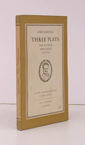 Three Plays by August Strindberg. The Father. Miss Julia. Easter. Translated by Peter Watts. [ Pe...