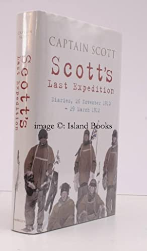 Scott's Last Expedition. Diaries, 26 November 1910 - 29 March 1912. [Preface by Clements R ...