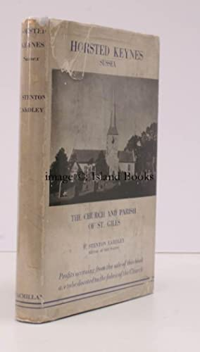 Horsted Keynes, Sussex. The Church and Parish of St. Giles. SIGNED PRESENTATION COPY IN UNCLIPPED ...