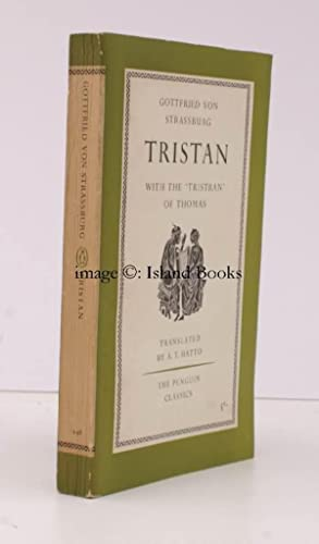 Tristan. Translated entire for the First Time [by A. . Hatto]. With the surviving Fragments of th...