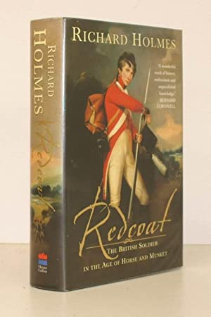 Redcoat. The British Soldier in the Age of Horse and Musket.: Richard HOLMES