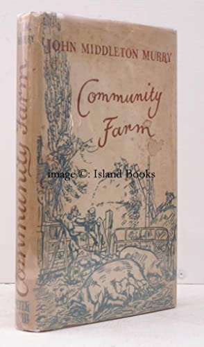 Community Farm. Illustrated by Richard Murry.: Richard MURRY). John Middleton MURRY