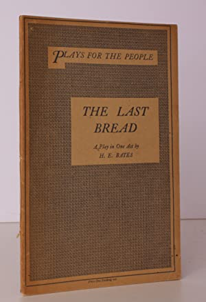 The Last Bread. A Play in One Act. THE AUTHOR'S FIRST PRINTED WORK: H.E. BATES